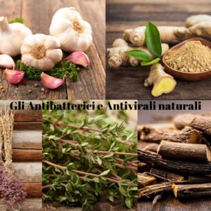 Gli antibatterici e antivirali naturali